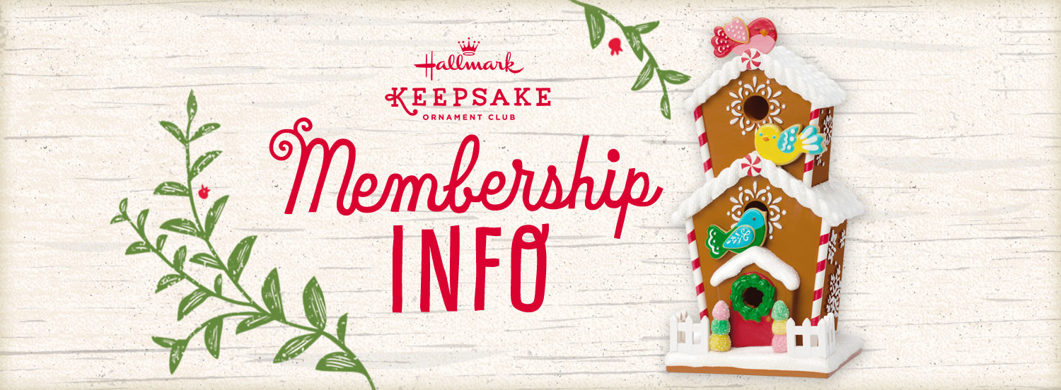 Join the Hallmark Keepsake Ornament Club for multiple perks, including complimentary and exclusive ornaments.